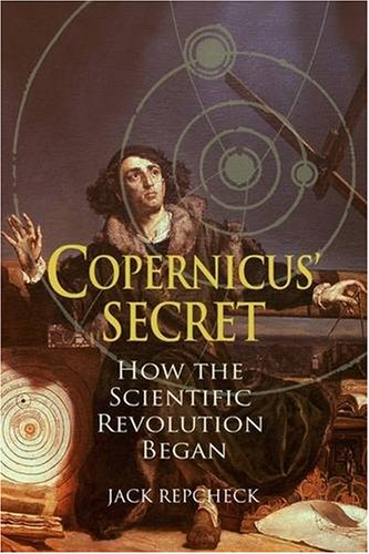 9781906217921: Copernicus' Secret: How the Scientific Revolution Began