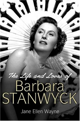 9781906217945: The Life and Loves of Barbara Stanwyck