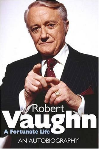 9781906217952: Robert Vaughn: A Fortunate Life: An Autobiography
