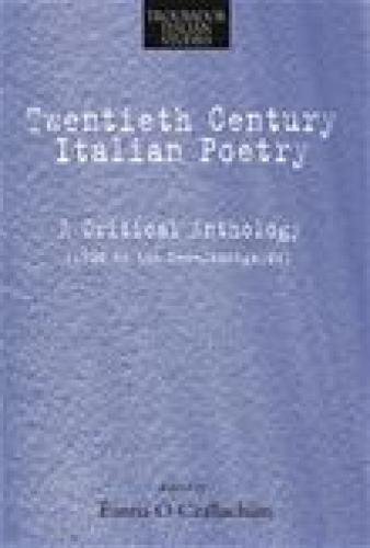 9781906221003: Twentieth-century Italian Poetry: A Critical Anthology (1900 to the Neo-avantgarde) (Troubador Italian Studies)