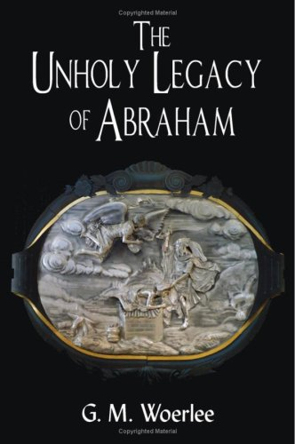 9781906221652: The Unholy Legacy of Abraham