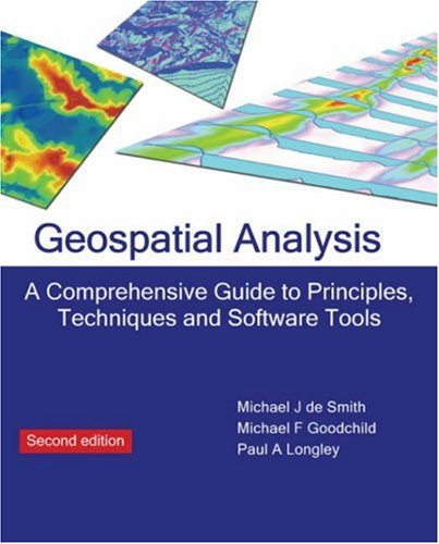 9781906221980: Geospatial Analysis (2nd Edition): A Comprehensive Guide to Principles, Techniques and Software Tools
