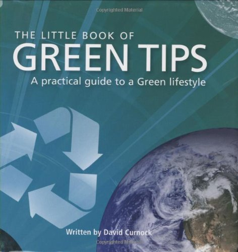 Little Book of Green Tips (Tips Books): Curnock, David