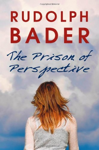 The Prison of Perspective ---- Signed by Author: Rudolph Bader