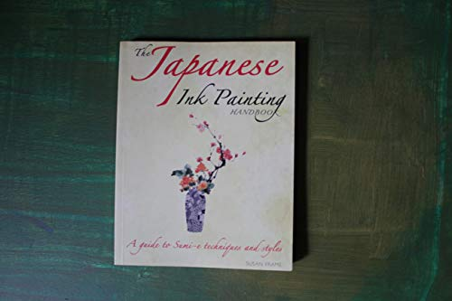 9781906239268: The Japanese Ink Painting Handbook. A guide to Sumi-e techniques and styles