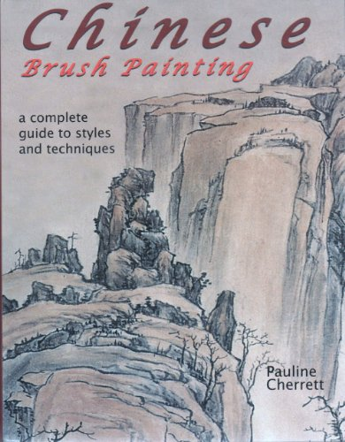 9781906240349: Chinese Brush Painting, A Complete Guide To Styles And Techniques