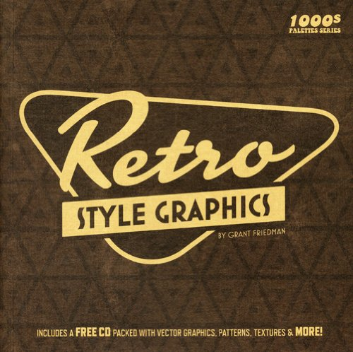Retro Style Graphics (1, 000s Design Style Graphics) - Grant Friedman