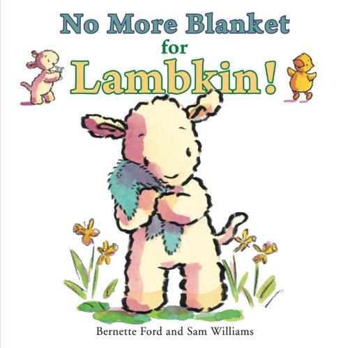 9781906250287: No More Blanket for Lambkin!