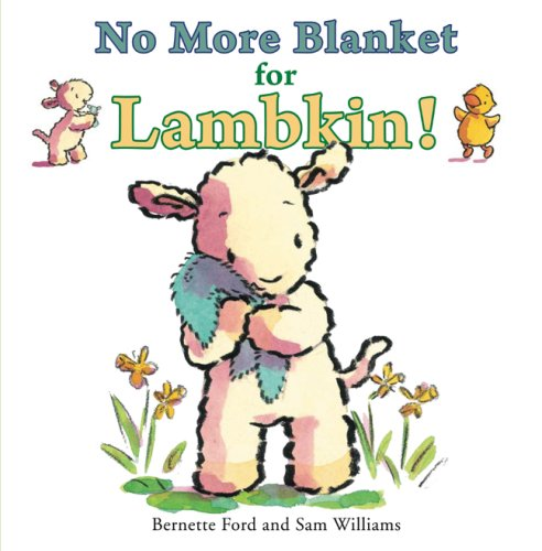 9781906250287: No More Blanket for Lambkin! (Ducky and Piggy)