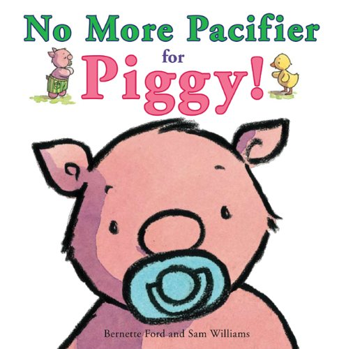 9781906250454: No More Pacifier for Piggy! (Ducky and Piggy)
