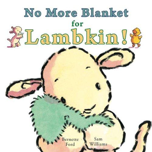 9781906250478: No More Blanket for Lambkin!