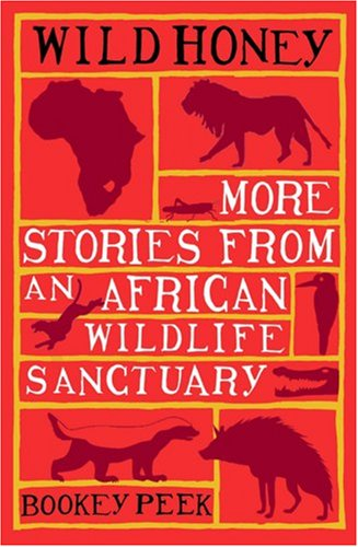 9781906251208: Wild Honey: More Stories from an African Wildlife Sanctuary