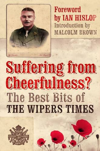 9781906251291: Suffering from Cheerfulness. The Best Bits from The Wipers Times