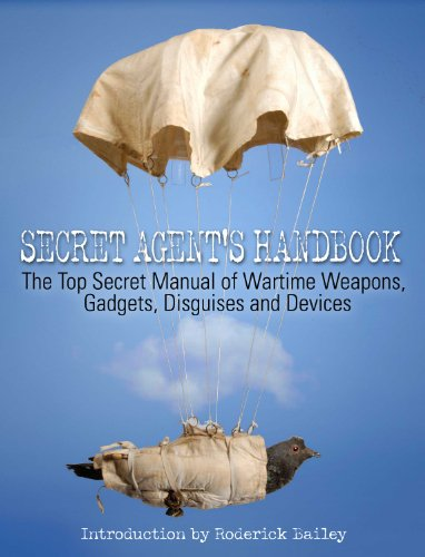 9781906251314: Secret Agent's Handbook: The Top Secret Manual of Wartime Weapons, Gadgets, Disguises and Devices