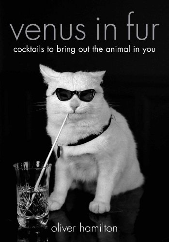 9781906251406: Venus in Fur: Drinks to Bring Out the Animal in You