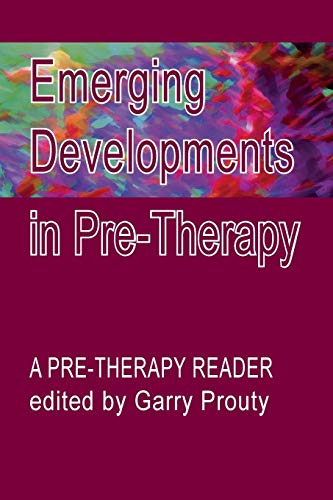 9781906254094: Emerging Developments in Pre-Therapy: A Pre-Therapy Reader