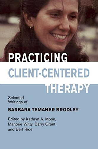 9781906254261: Practicing Client-Centered Therapy: Selected Writings of Barbara Temaner-Brodley