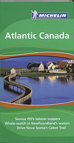 9781906261573: Michelin Green Guide Atlantic Canada, 1e (Green Guide/Michelin)