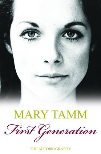 9781906263393: First Generation: The Autobiography of Mary Tamm