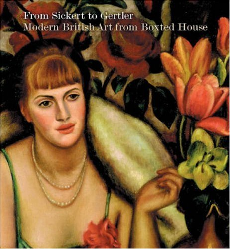 From Sickert to Gertler: Modern British Art: Alice Strang; Caroline