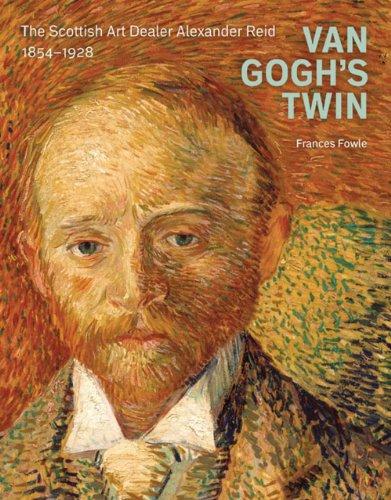 9781906270292: Van Gogh's Twin: The Scottish Art Dealer Alexander Reid
