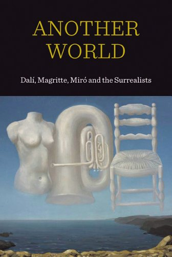 Another World: Dal!, Magritte, Mirc and the Surrealists: Elliott, Patrick