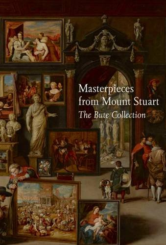 9781906270506: Masterpieces from Mount Stuart: The Bute Collection