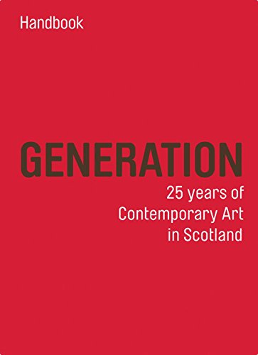 Generation: 25 Years of Contemporary Art in Scotland - Guide /Anglais: Moira Jeffrey