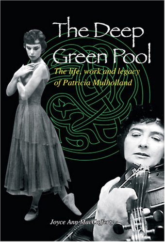 9781906271015: The Deep Green Pool: The Life, Work and Legacy of Patricia Mulholland