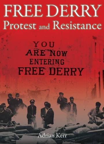 9781906271565: Free Derry: Protest and Resistance