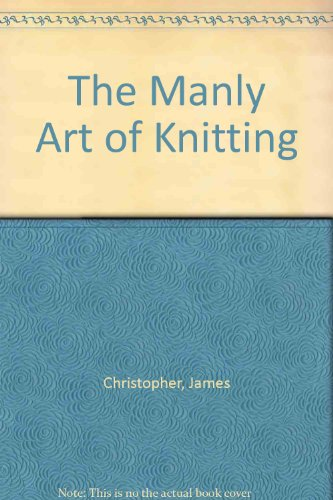 9781906285166: The Manly Art of Knitting