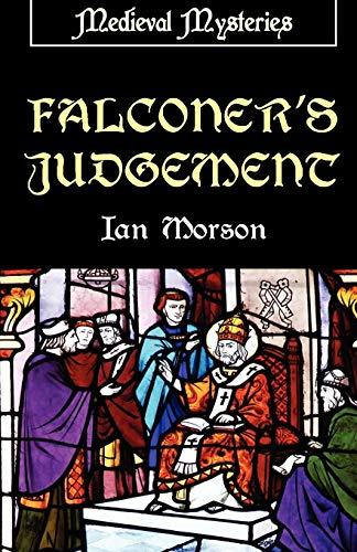 Falconer's Judgement (Medieval Mysteries) (9781906288631) by Ian Morson