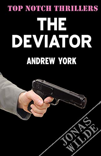 The Deviator (Top Notch Thrillers): Andrew York