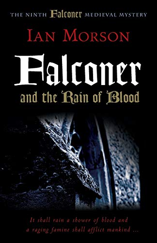 9781906288976: Falconer and the Rain of Blood (Medieval Mysteries)