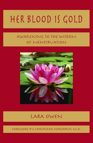 9781906289072: Her Blood is Gold: Awakening to the Wisdom of Menstruation