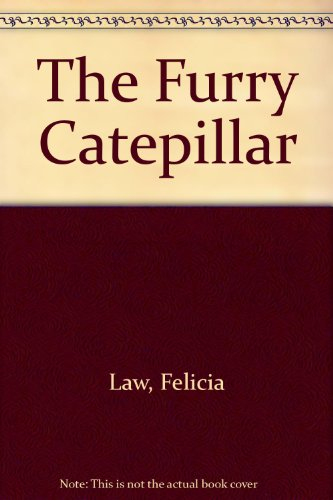The Furry Catepillar: Law, Felicia