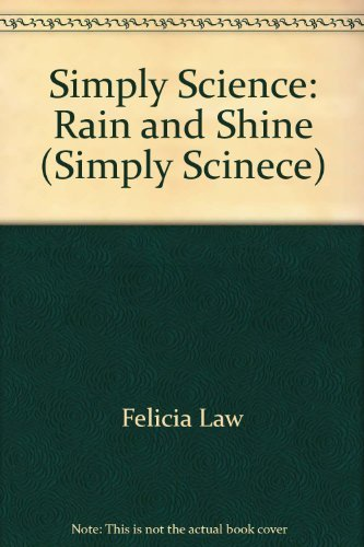Simply Science: Rain and Shine (Simply Scinece): Felicia Law,Steve Way