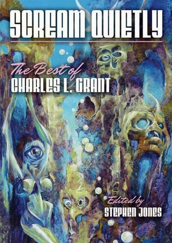 Scream Quietly - A Collection of Charles: Charles L. Grant