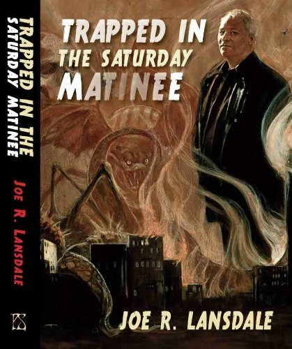 Trapped in the Saturday Matinee [jhc]: Lansdale, Joe R.
