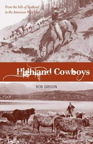 9781906307288: Highland Cowboys: From the Hills of Scotland to the American Wild West