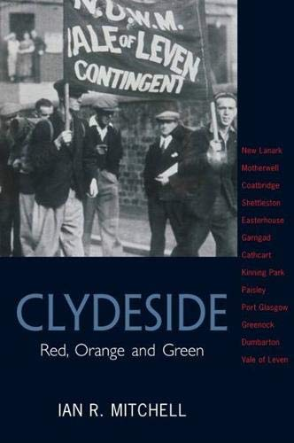 Clydeside: Red, Green and Orange: Mitchell, Ian R.