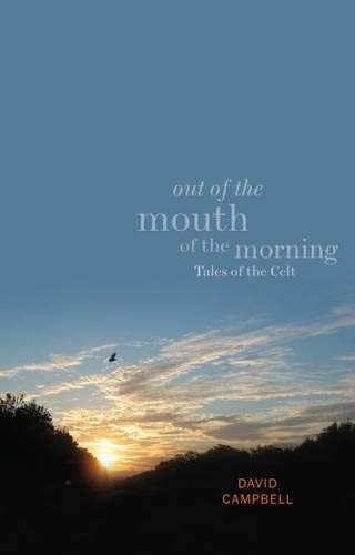 9781906307936: Out of the Mouth of the Morning: Tales of the Celts