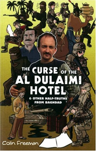 9781906308025: Curse Of The Al Dulaimi Hotel: And Other Half-Truths from Baghdad