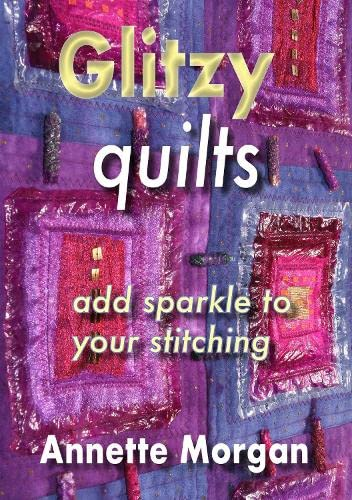 Glitzy Quilts: Morgan, Annette