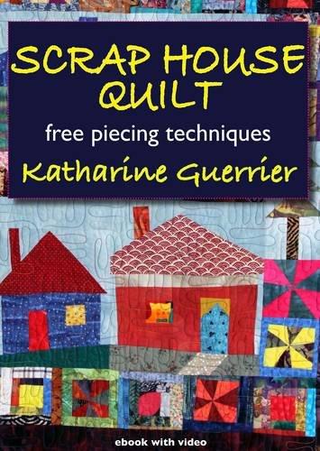 9781906314248: Scrap House Quilt: Free Piecing Techniques