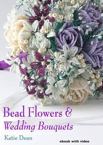 Bead Flowers & Wedding Bouquets: Dean, Katie