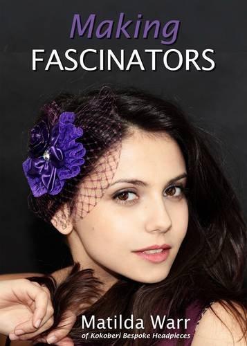 9781906314712: Making Fascinators