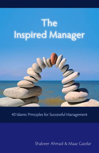 9781906316402: The Inspired Manager: 40 Islamic Principles for Successful Management
