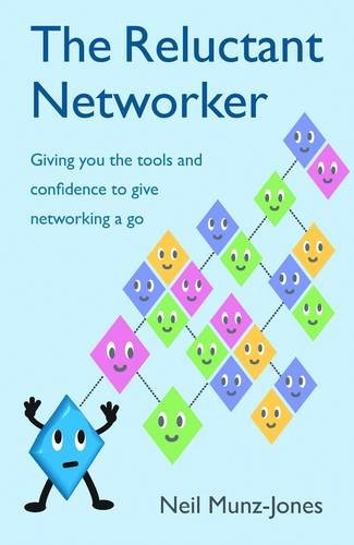 9781906316501: The Reluctant Networker: Giving You the Tools and Confidence to Give Networking a Go