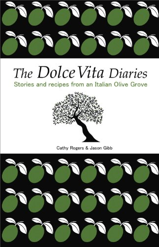 9781906321314: The Dolce Vita Diaries: Stories and Recipes from an Italian Olive Grove